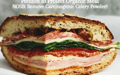 Petition to Protect Organic Meat, NOSB: Remove Carcinogenic Celery Powder